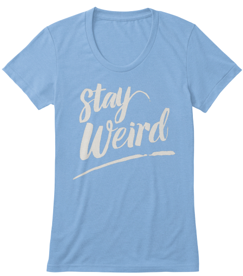 Stay Weird Athletic Blue T-Shirt Front