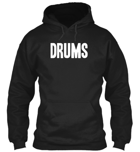Drums Black Sweatshirt Front