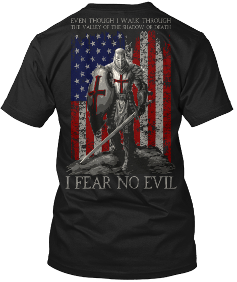 Even Though I Walk Through The Valley Of The Shadow Of Death I Fear No Evil T-Shirt Back