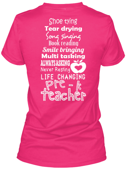 Pre   K Shoe Tying Tear Drying Song Singing Book Reading Smile Bringing Multi Tasking Always Asking Never Resting... Women's T-Shirt Back