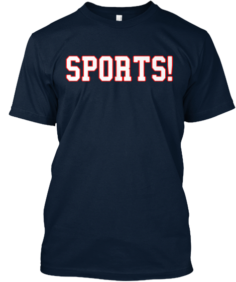 Sports!  T-Shirt Front