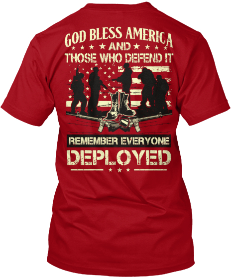 Red Friday God Bless America And Those Who Defend It Remember Everyone Deployed T-Shirt Back