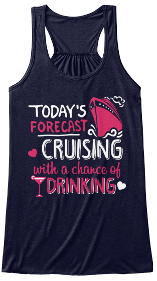 Today's Forecast Cruising With A Chance Of Drinking Women's Tank Top Front