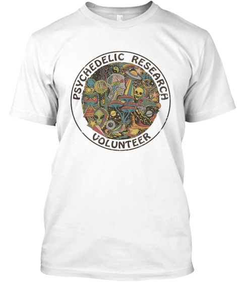 Psychedelic Research Volunteer T Shirt T-Shirt Front