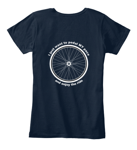 I Just Want To Pedal My Pace And Enjoy The Ride New Navy T-Shirt Back