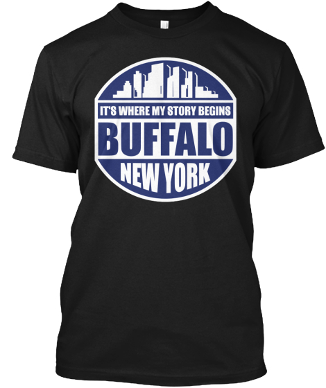 It's Where My Story Begins Buffalo New York T-Shirt Front