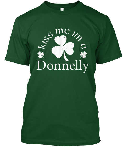 Kiss Me I'M A Donnelly T-Shirt Front