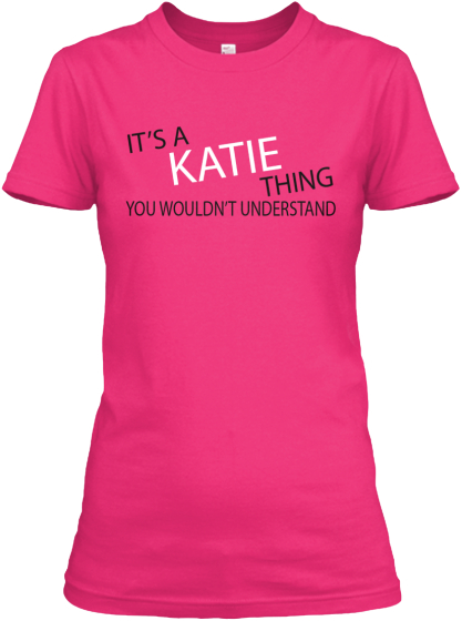 Its A Katie Thing Women's T-Shirt Front