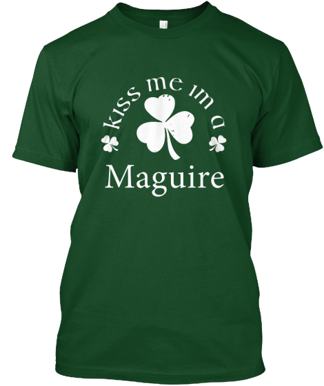 Kiss Me I'M A Maguire T-Shirt Front