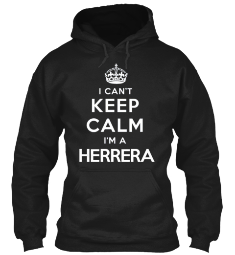 I Can't Keep Calm I'm A Herrera Black T-Shirt Front