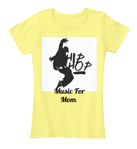 Music For  Mom Lemon Yellow Women's T-Shirt Front