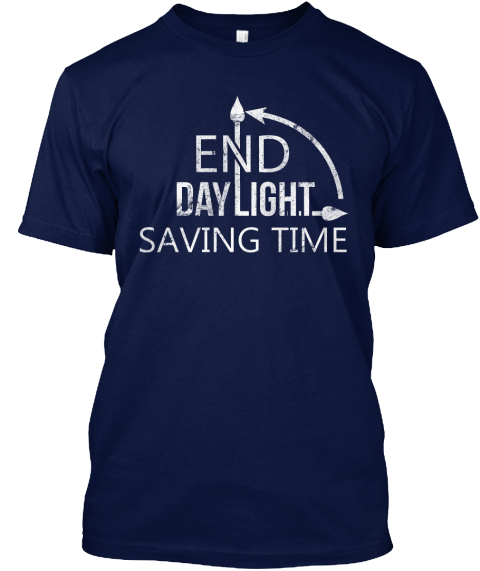 End Daylight Saving Time Navy T-Shirt Front