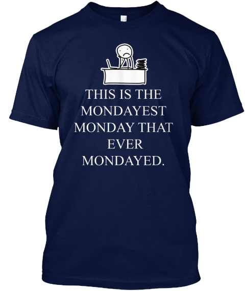 Daylight Saving Time   This Is Mondayest Navy T-Shirt Front