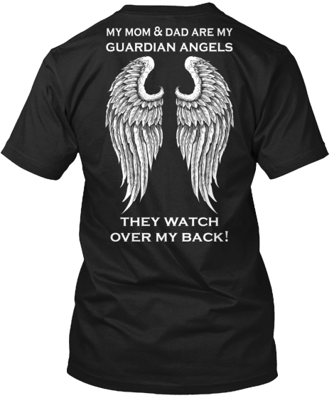 My Mom And Dad Are My Guardian Angels They Watch Over My Back T-Shirt Back