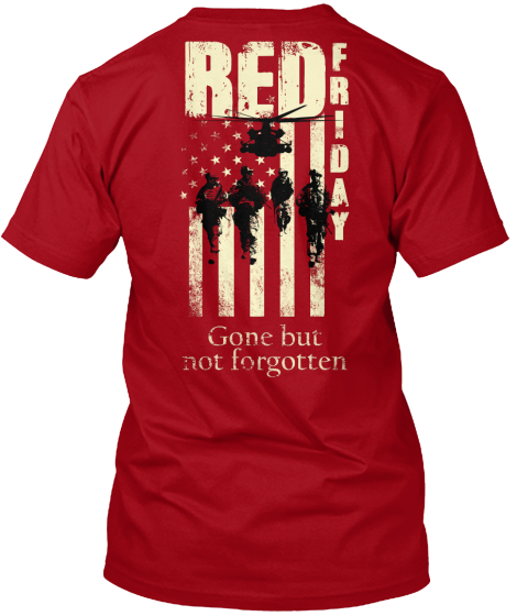 Red Friday Red Friday Gone But Not Forgotten T-Shirt Back