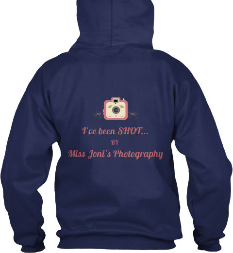 I've Been Shot By Miss Joni's Photography Navy T-Shirt Back
