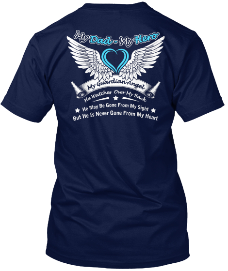 My Dad Was So Amazing God Made Him My Guardian Angel My Dad My Hero My Guardian Angel He Watches Over My Back He May... T-Shirt Back