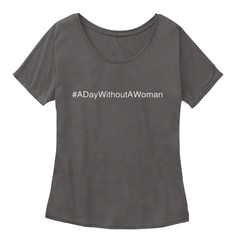 #A Day Without A Woman Dark Grey Heather Women's T-Shirt Front