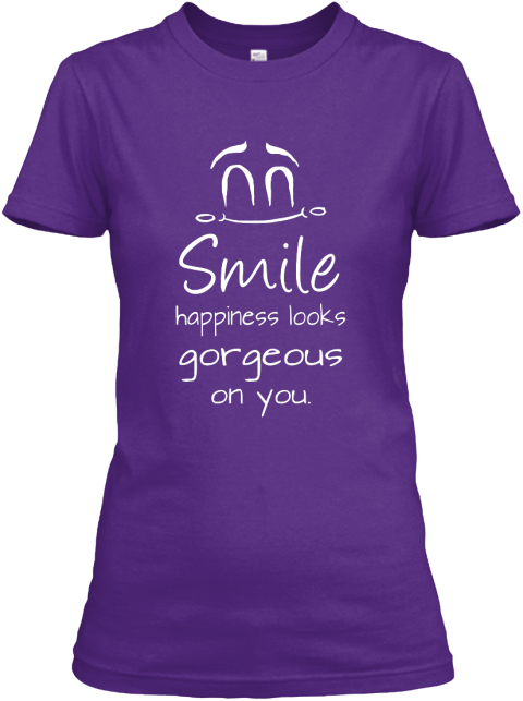 1ea49e011 Smile Happiness Looks Gorgeous On You. Purple Women's T-Shirt Front