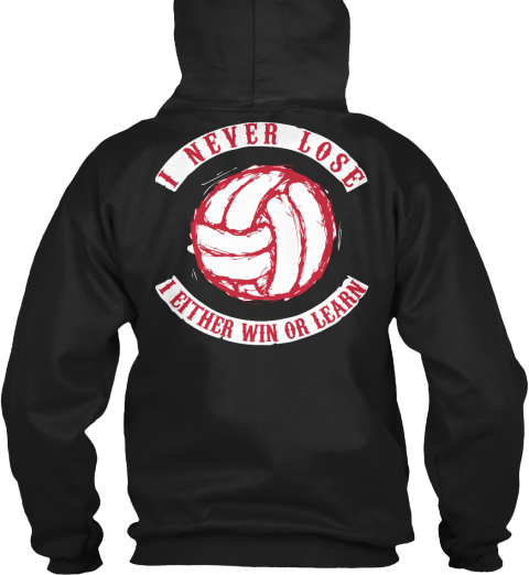 Volleyball I Never Lose I Either Win Or Learn Black Sweatshirt Back
