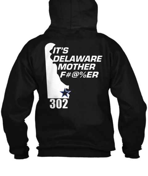 It's Delaware Mother F#@%Er 302 Black T-Shirt Back