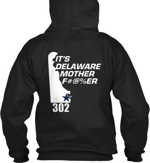 It's Delaware Mother Fucker Black Sweatshirt Back