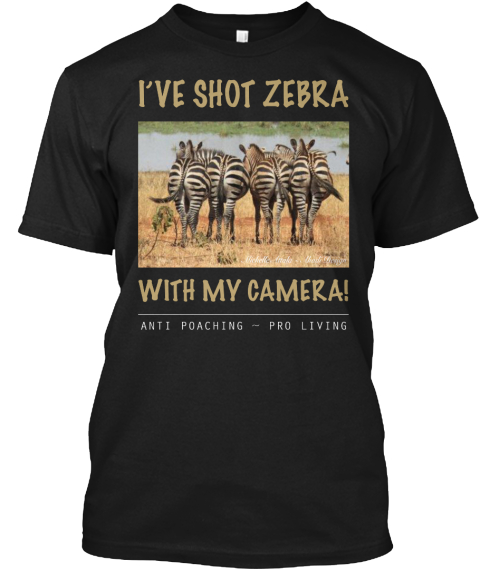 I've Shot Zebra ~ With My Camera Black T-Shirt Front