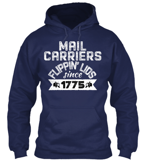 Mail Carriers Flippin' Lids Since 1775 Sweatshirt Front