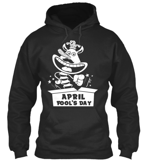 April Fool's Day Jet Black Sweatshirt Front