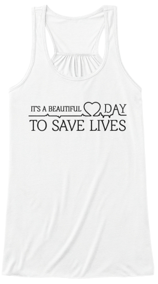 It S Beautiful Day To Save Lives Women's Tank Top Front