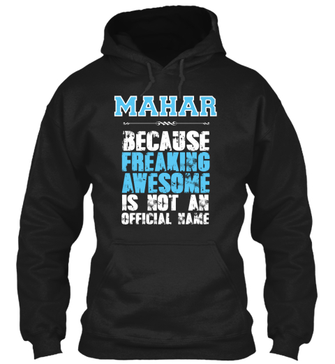 Mahar Is Awesome T Shirt Black Sweatshirt Front