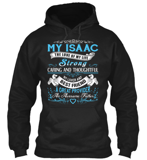 My Isaac   The Love Of My Life. Customizable Name Black T-Shirt Front