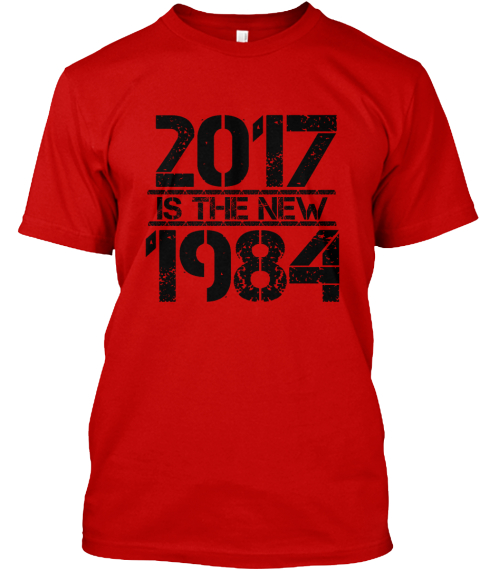 2017 Is The New 1984 Classic Red T-Shirt Front