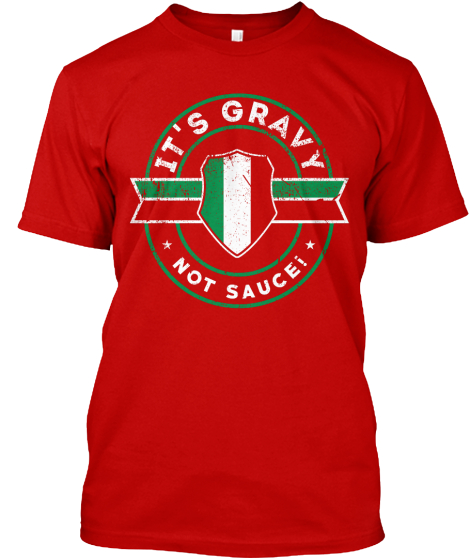 Limited Edition : Gravy Not Sauce! T-Shirt Front