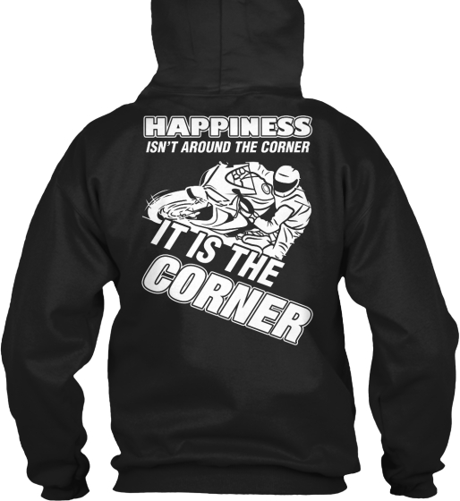 Happiness Isn't Around The Corner It Is The Corner Sweatshirt Back