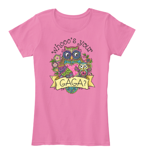 Whooo's Your Gaga? True Pink Women's T-Shirt Front