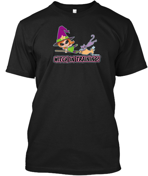 Witch In Training! Black T-Shirt Front