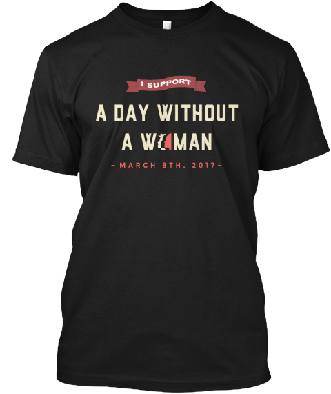 #Daywithoutawoman Black T-Shirt Front