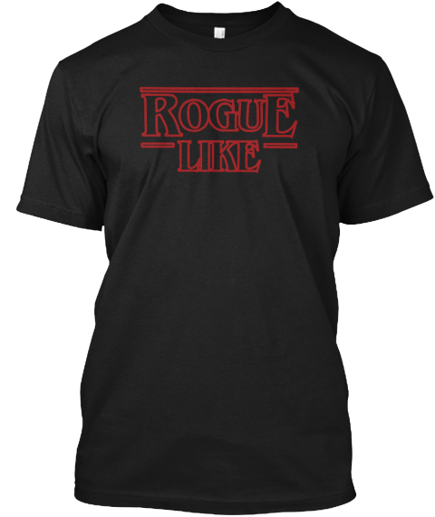 Rogue Like   Dungeons And Dragons. Black T-Shirt Front