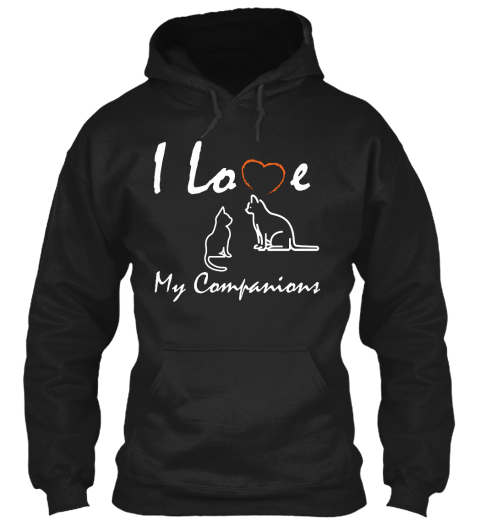 I Love My Companions  Black Sweatshirt Front