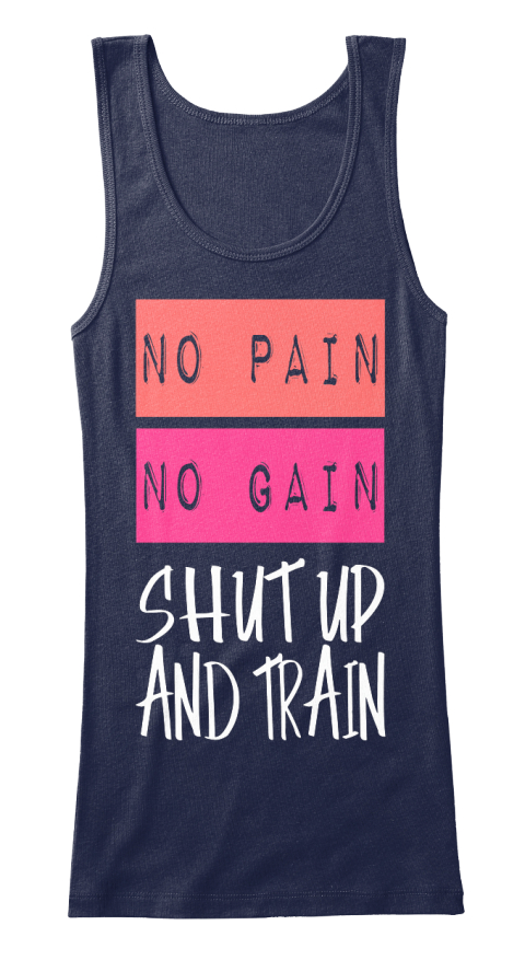 5c6c5c2f03017 No Pain No Gain Shut Up And Train Navy Women s Tank Top Front. Fitness  Motivational Tank Top Navy ...