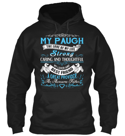 My Paugh   The Love Of My Life. Customizable Name Black T-Shirt Front