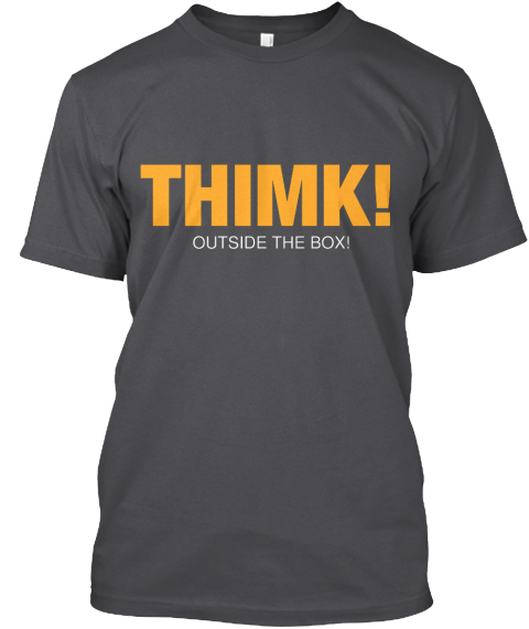 Thimk! Outside The Box! Charcoal T-Shirt Front