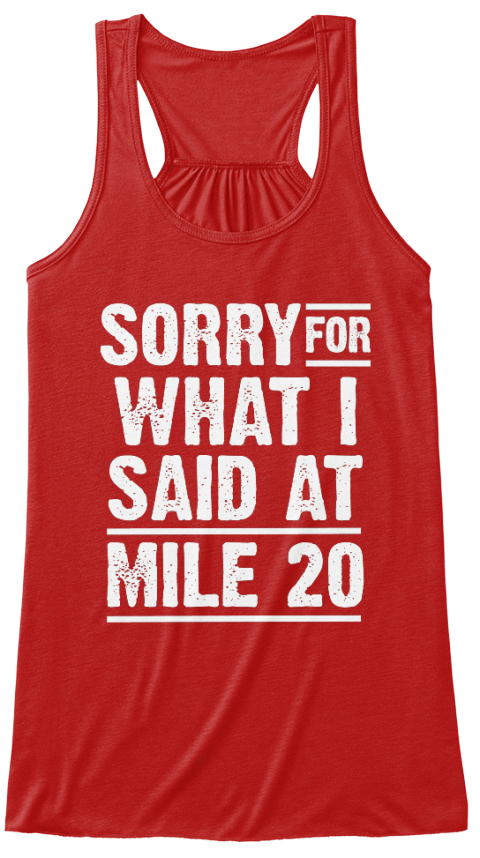 Sorry For What I Said At Mile 20 Red Women's Tank Top Front