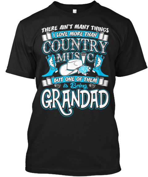 Country Music Is Being Grandad Black T-Shirt Front