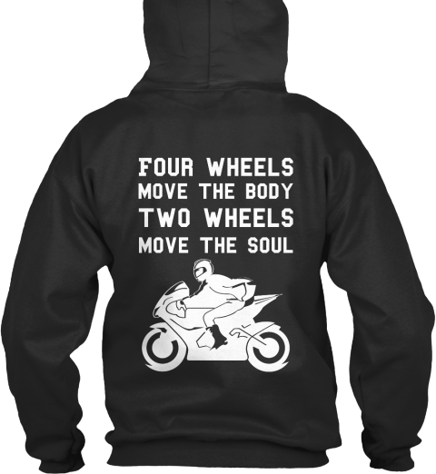Four Wheels Move The Body Two Wheels Move The Soul Jet Black Sweatshirt Back