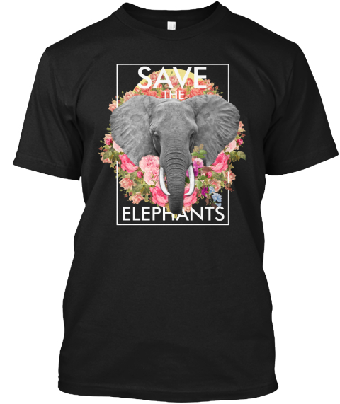 Save The Elephants Black T-Shirt Front