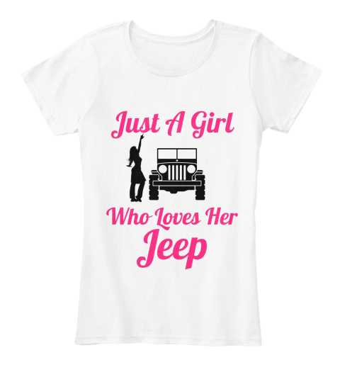 Just A Girl Who Loves Her Jeep White Women's T-Shirt Front