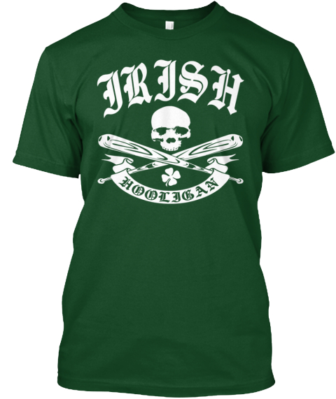 Irish Hooligan Deep Forest T-Shirt Front