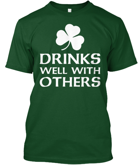 Drinks Well With Others Deep Forest T-Shirt Front